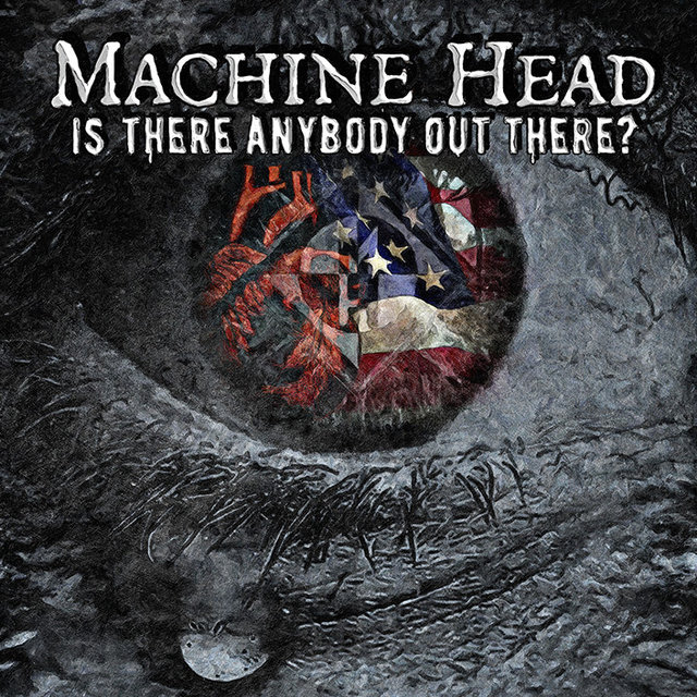machine-head-is-there-anybody-out-there