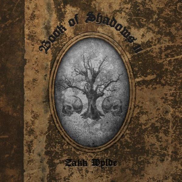 Zakk Wylde Book Of Shadows Ii Diablorock Com